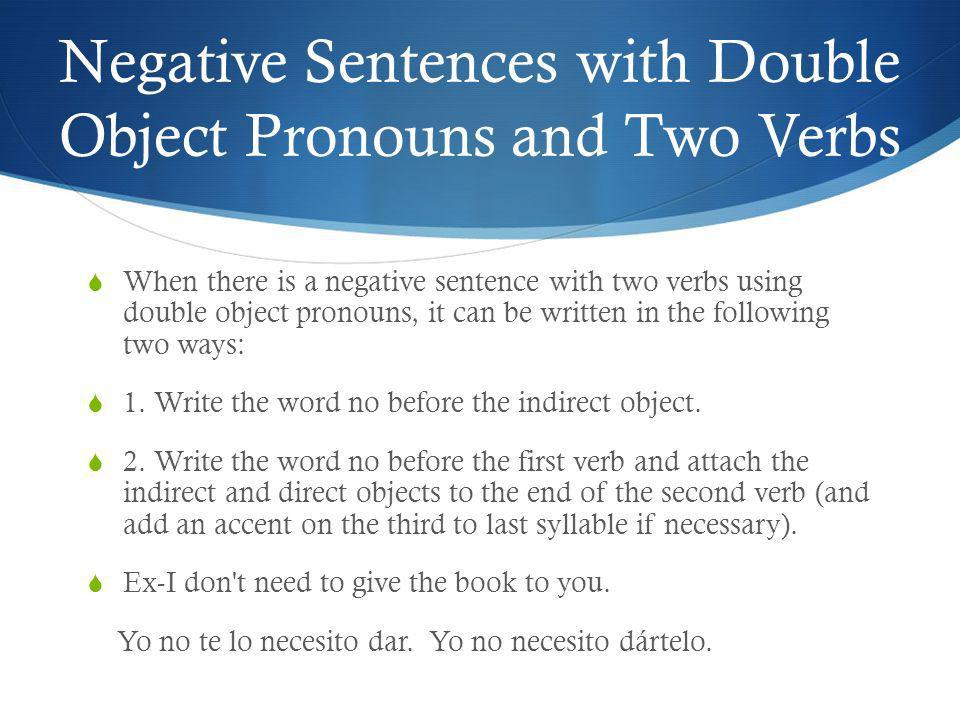 Negative Sentences with Double Object Pronouns and Two Verbs