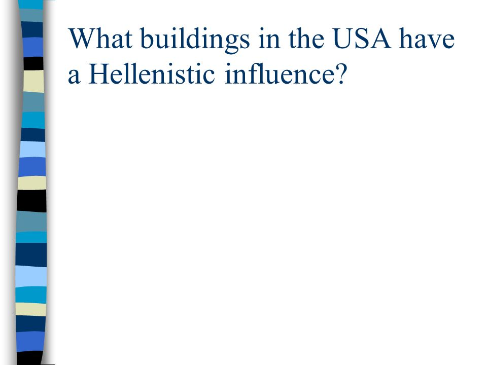 What buildings in the USA have a Hellenistic influence