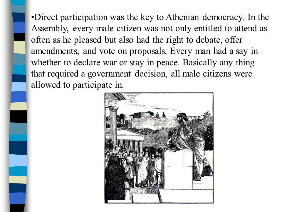 Direct participation was the key to Athenian democracy