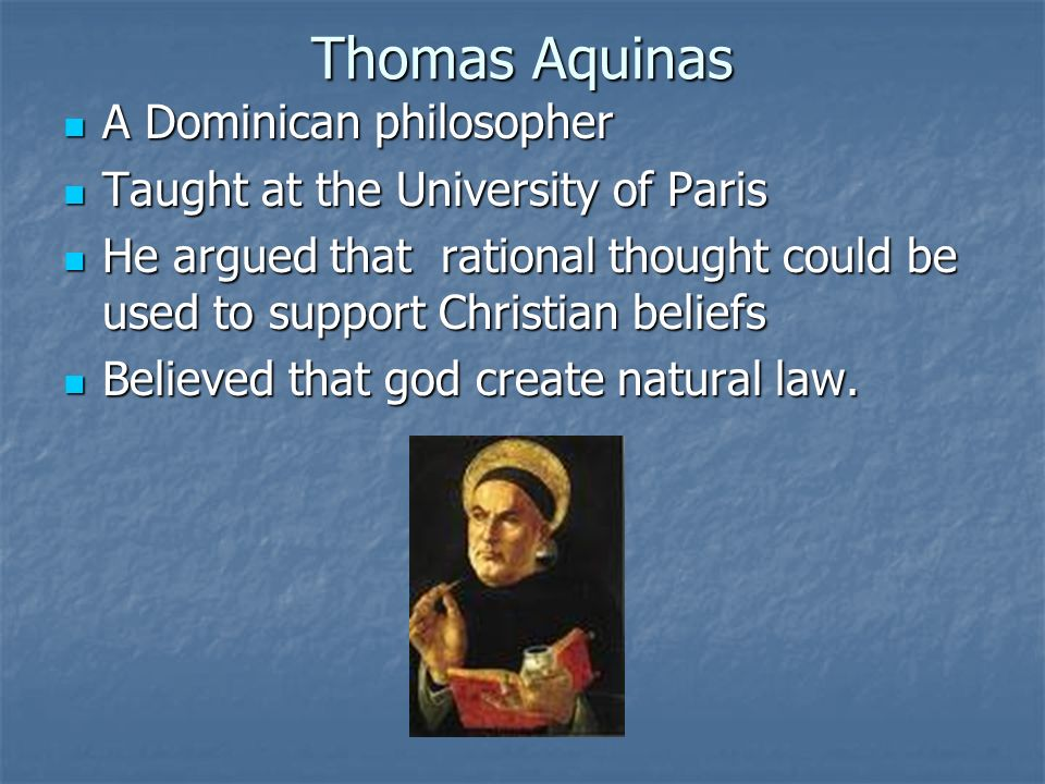Thomas Aquinas A Dominican philosopher
