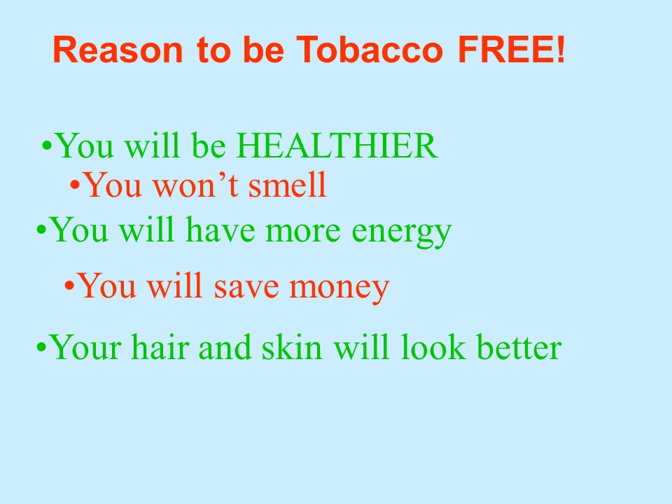 Reason to be Tobacco FREE!