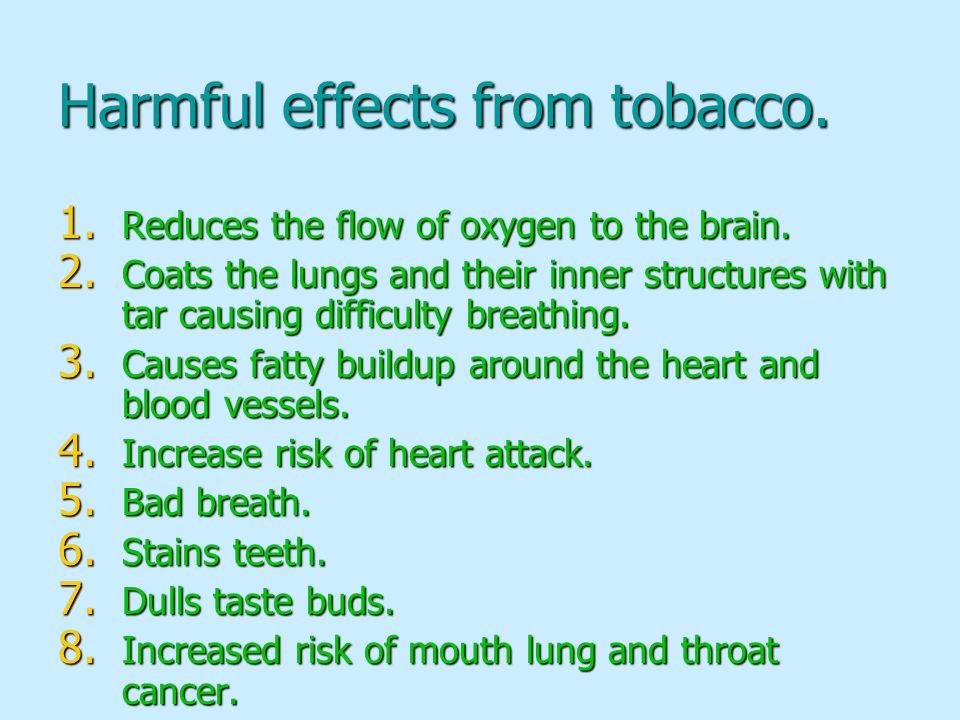 Harmful effects from tobacco.
