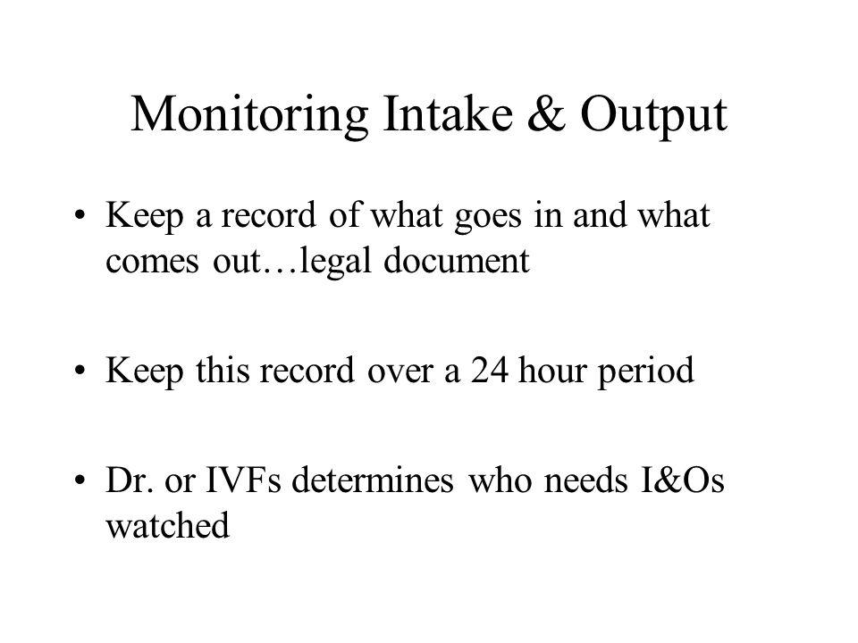 Monitoring Intake & Output