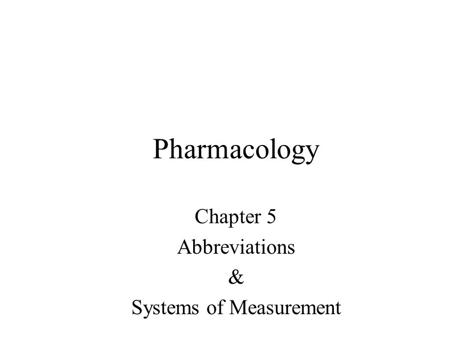 Chapter 5 Abbreviations & Systems of Measurement