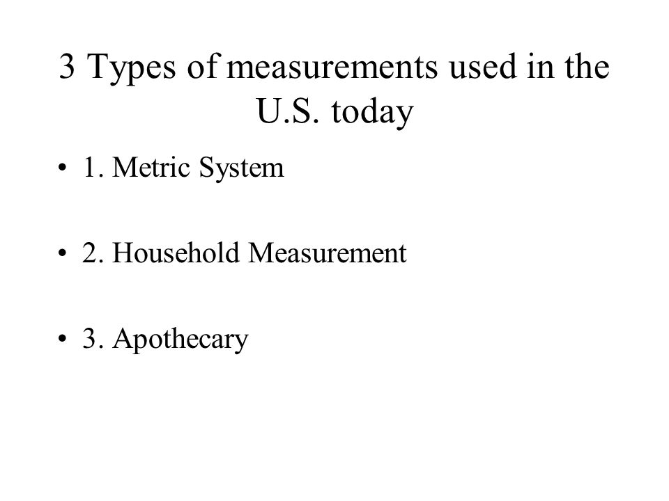 3 Types of measurements used in the U.S. today