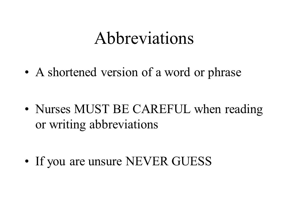 Abbreviations A shortened version of a word or phrase