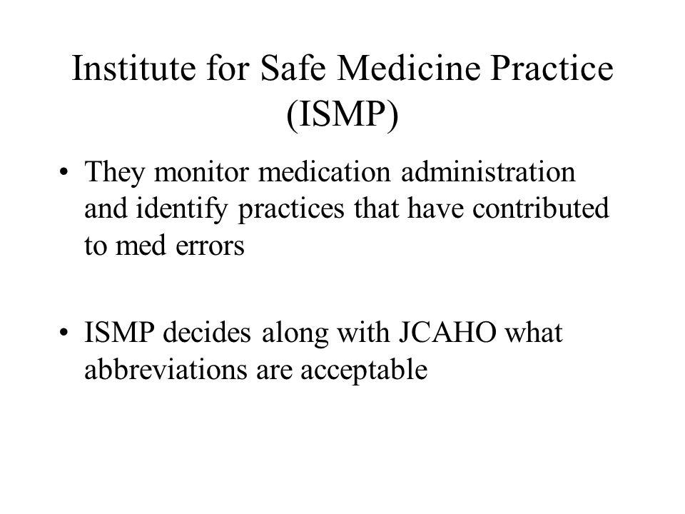 Institute for Safe Medicine Practice (ISMP)
