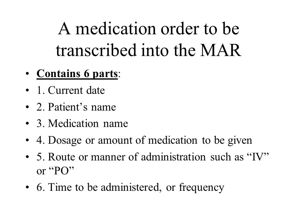 A medication order to be transcribed into the MAR