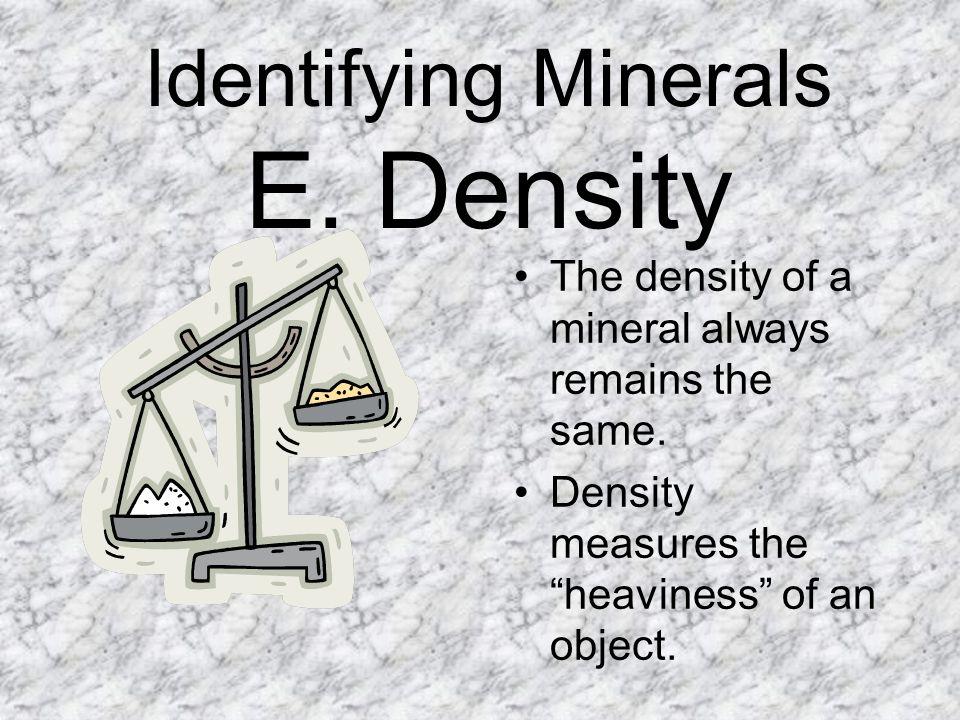 Identifying Minerals E. Density