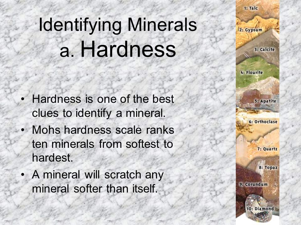 Identifying Minerals a. Hardness