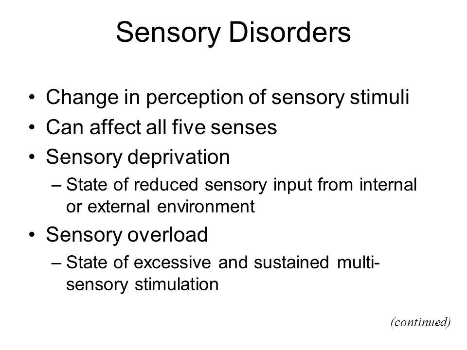 Sensory Disorders Change in perception of sensory stimuli
