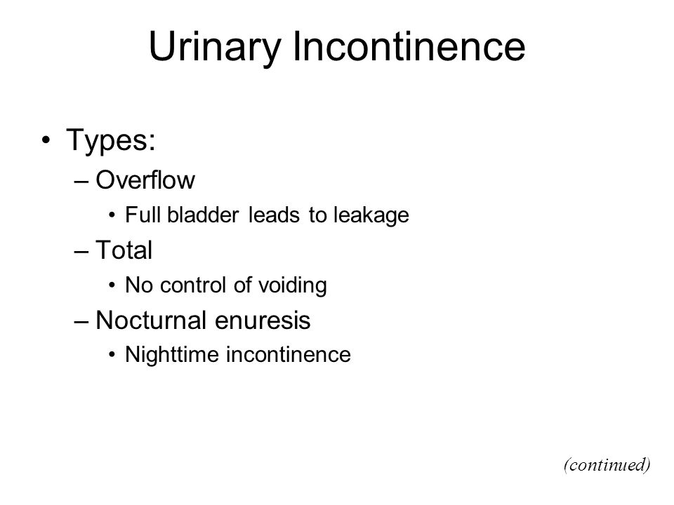 Urinary Incontinence Types: Overflow Total Nocturnal enuresis