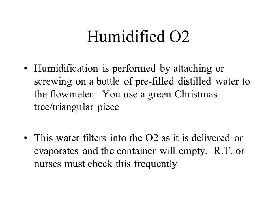 Humidified O2