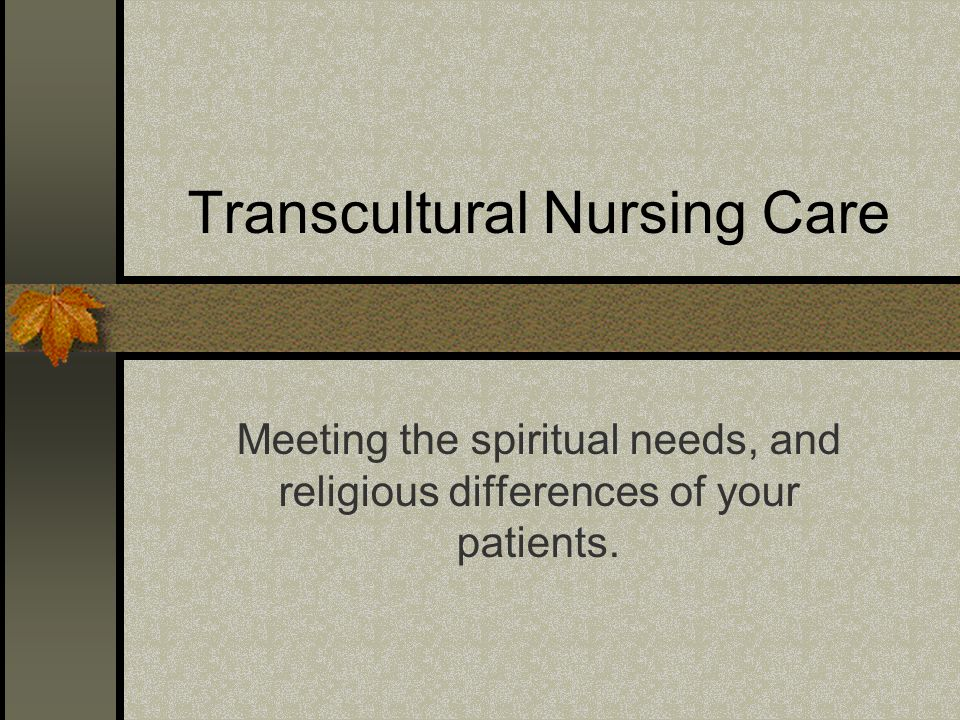 Transcultural Nursing Care