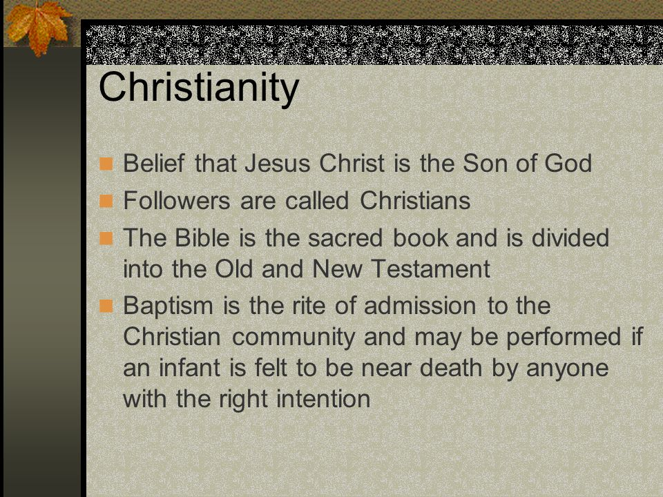 Christianity Belief that Jesus Christ is the Son of God