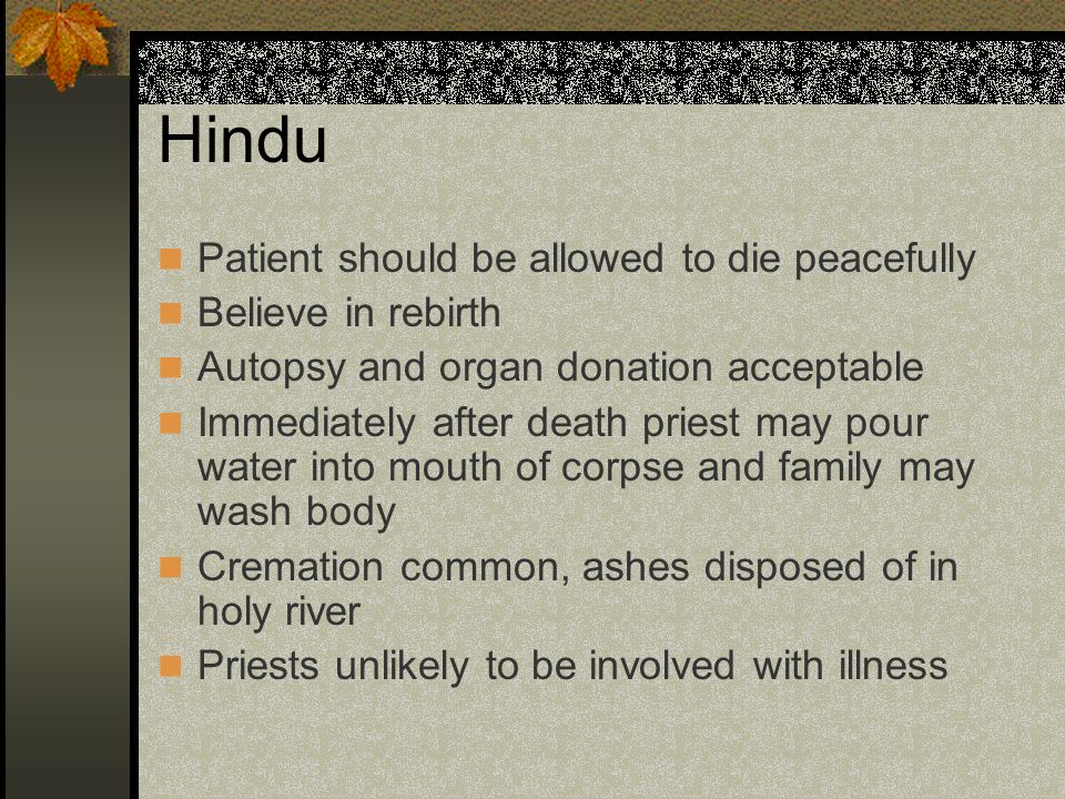 Hindu Patient should be allowed to die peacefully Believe in rebirth