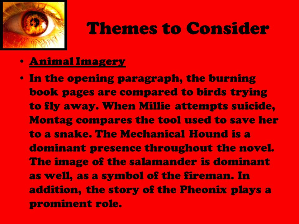 prominant themes of fahrenheit 451 Fahrenheit 451: what's in a tale ray bradbury is famous for his short stories and novels in which their themes include the future, higher level technology, and.