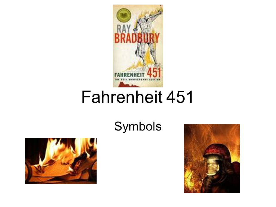 essays on fahrenheit 451 symbolism Free term paper on fahrenheit 451: symbolism available totally free at planet paperscom, the largest free term paper community.