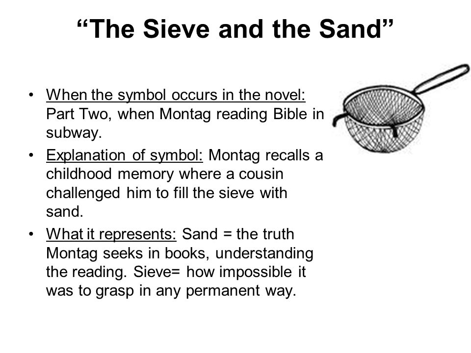 fahrenheit 451 questions part 2 the sieve and the sand Fahrenheit 451: metaphor analysis, free study guides and book notes including comprehensive chapter analysis, complete summary analysis, author.