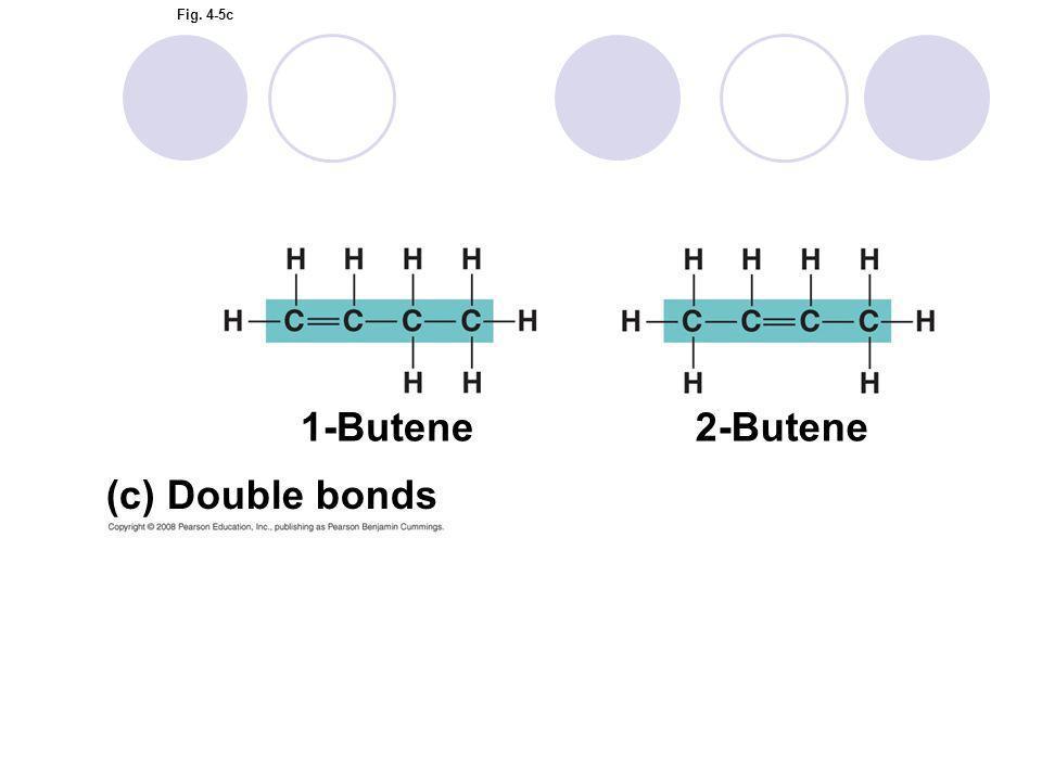 1-Butene 2-Butene (c) Double bonds
