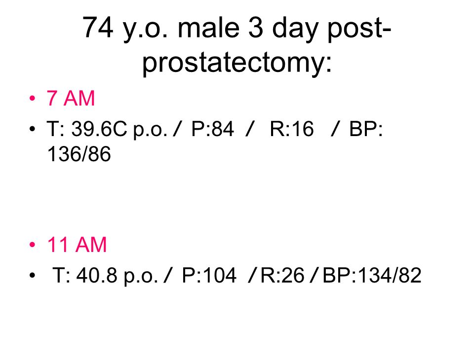 74 y.o. male 3 day post-prostatectomy: