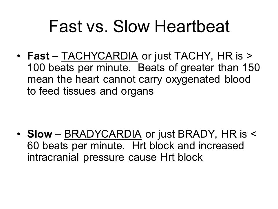 Fast vs. Slow Heartbeat