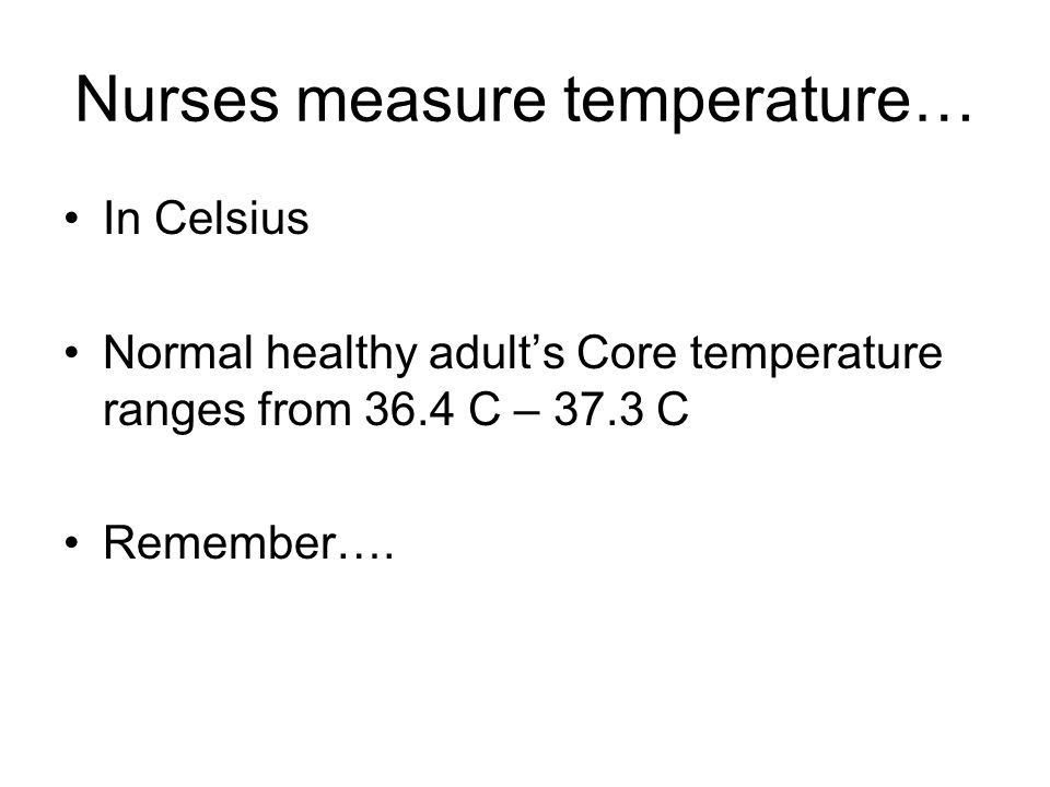 Nurses measure temperature…
