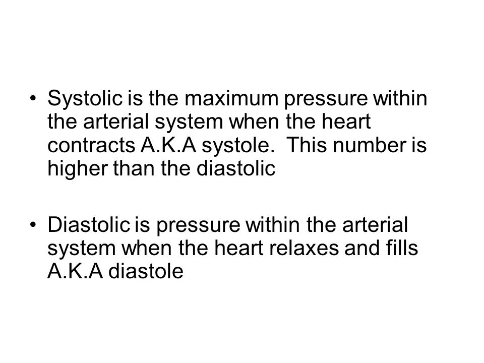 Systolic is the maximum pressure within the arterial system when the heart contracts A.K.A systole. This number is higher than the diastolic