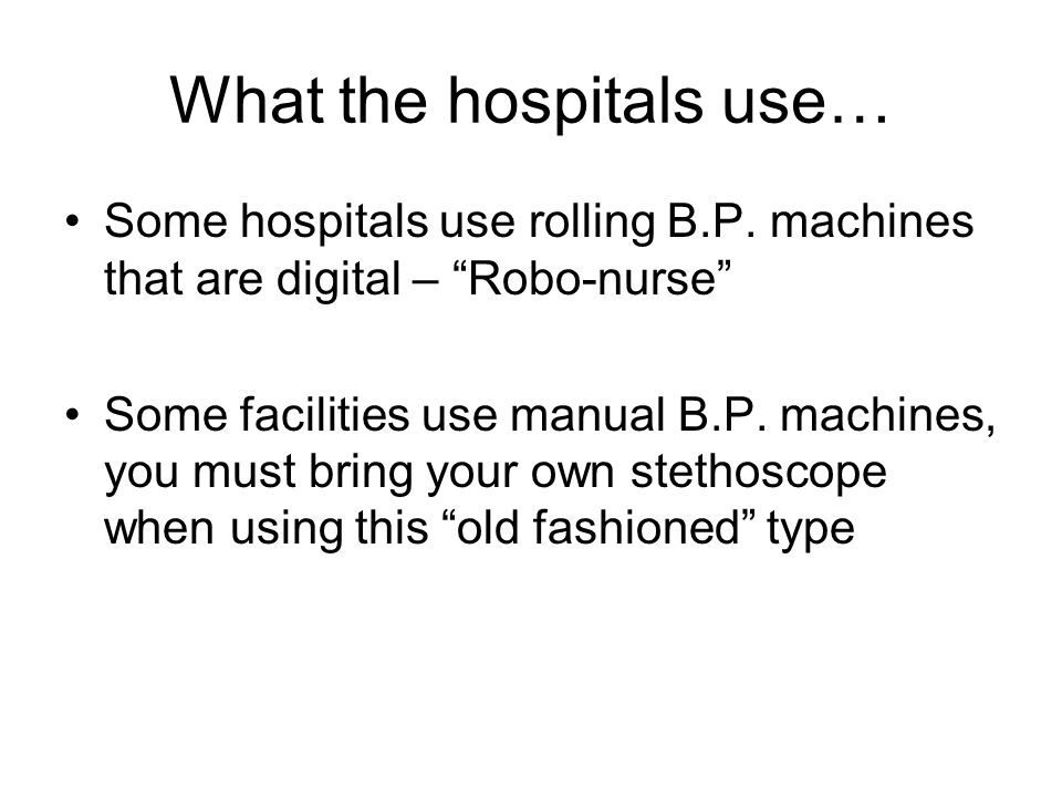 What the hospitals use…