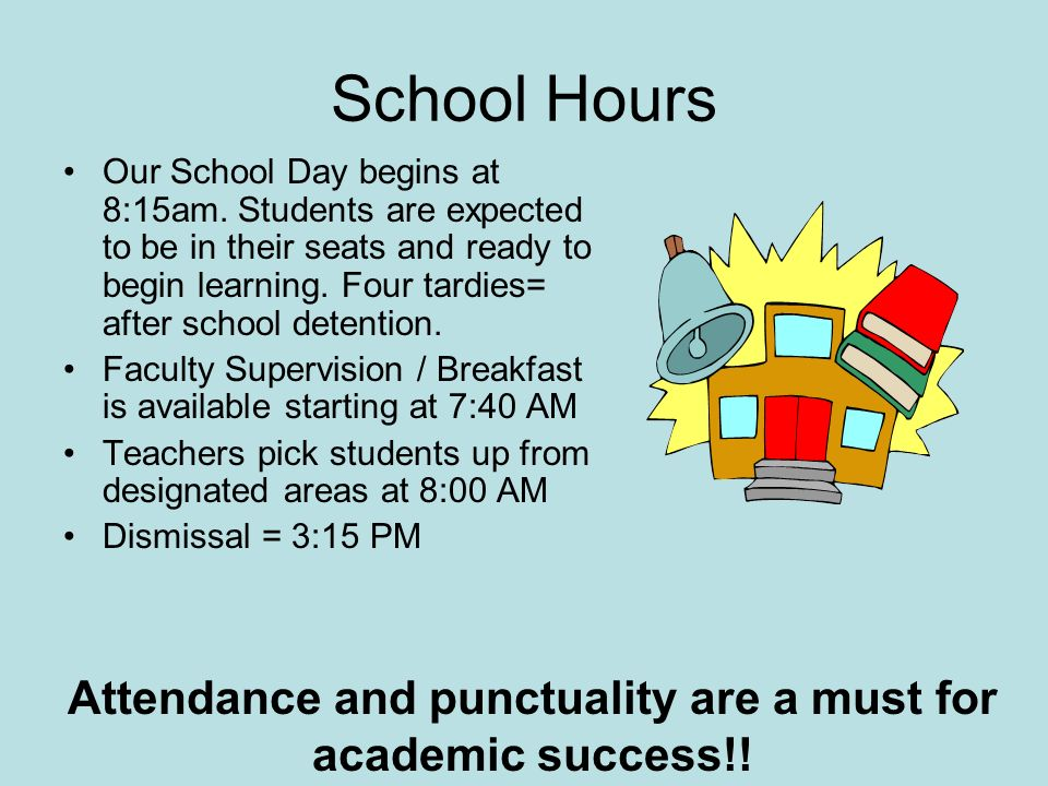 Attendance and punctuality are a must for academic success!!