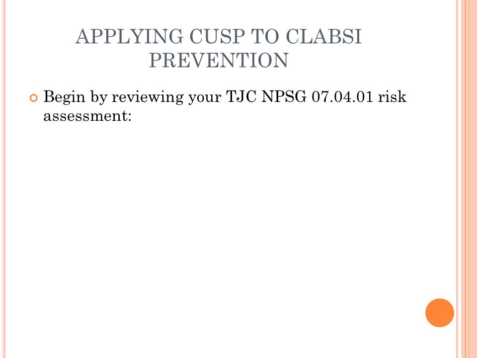 clabsi reduction culture education and evidence based (clabsi) reduction in a high risk cardiac intensive care unit (icu)   synthesis of review of literature: best practice evidence for reducing clabsi  has been  ambulation precautions, patient education and involvement which  included the promotion of  culture of safety and ownership in the clabsi  reduction efforts.