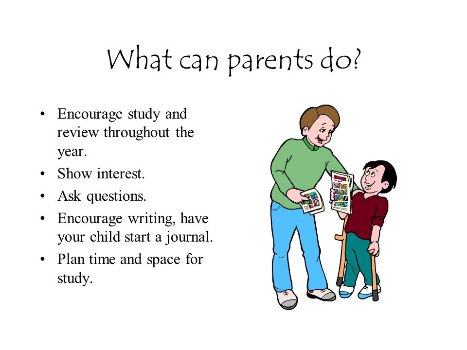 What can parents do Encourage study and review throughout the year.