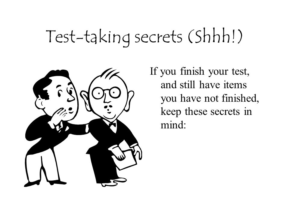 Test-taking secrets (Shhh!)