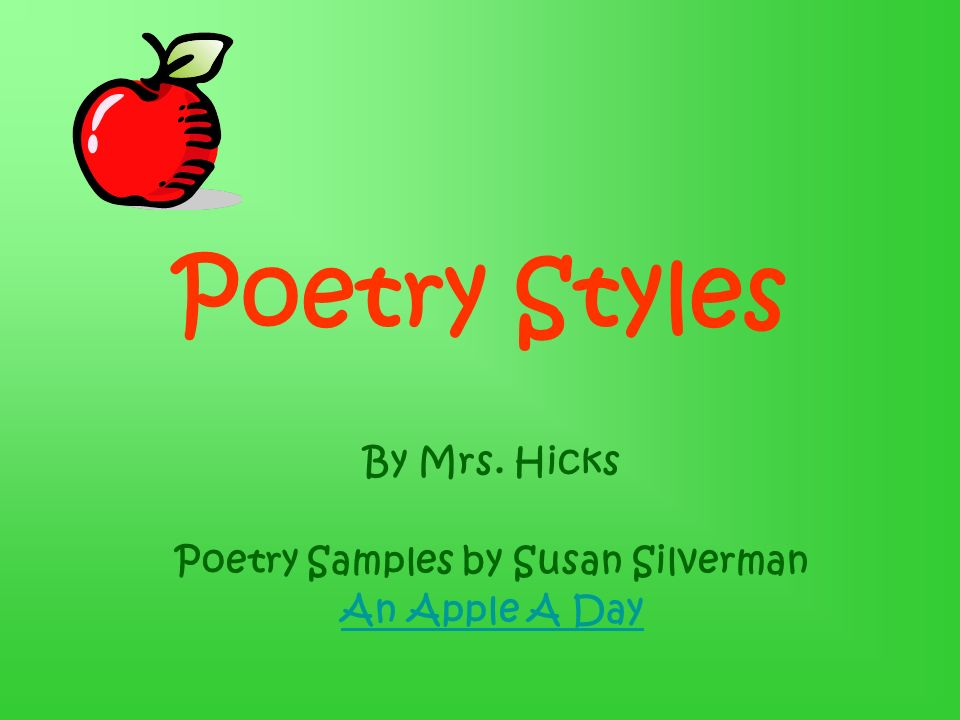 By Mrs. Hicks Poetry Samples by Susan Silverman An Apple A Day
