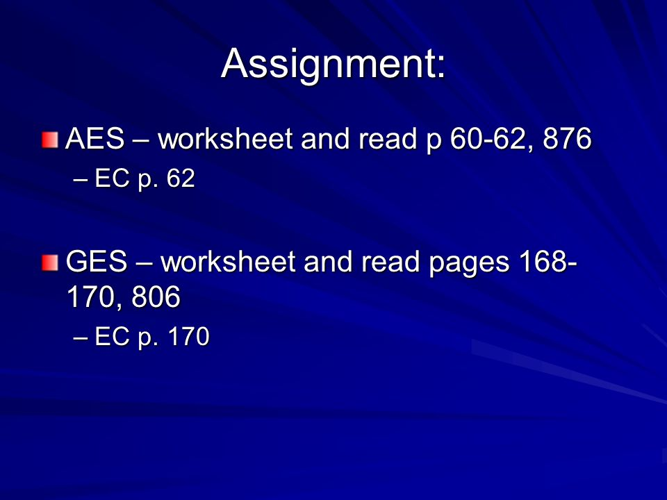 Assignment: AES – worksheet and read p 60-62, 876