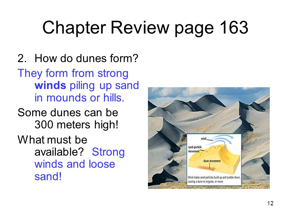 Chapter Review page 163 How do dunes form