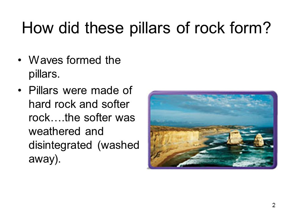 How did these pillars of rock form