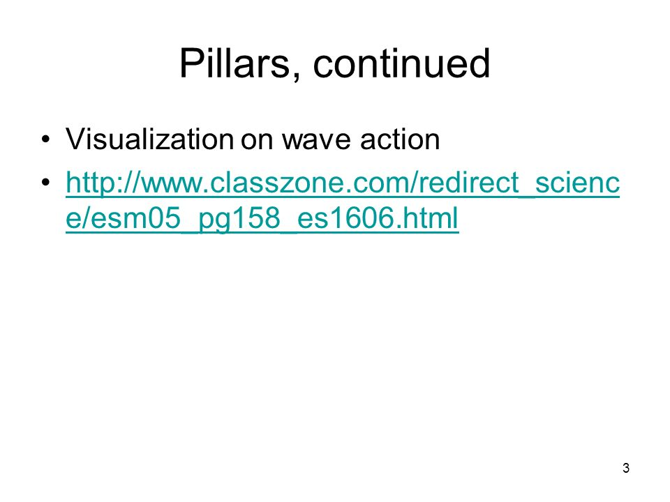 Pillars, continued Visualization on wave action