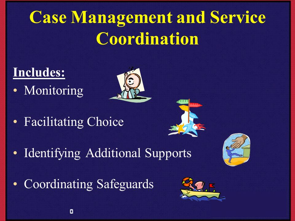 Case Management and Service Coordination