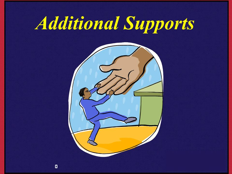 Additional Supports