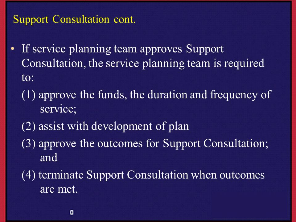Support Consultation cont.