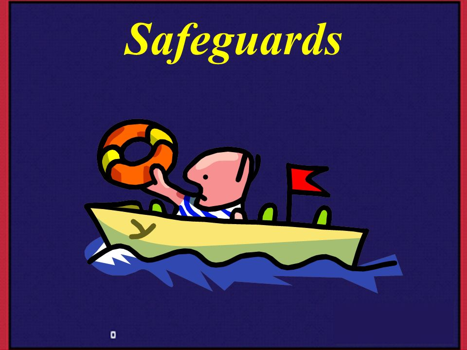 Safeguards