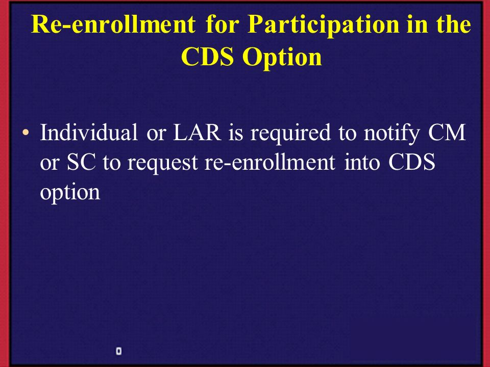 Re-enrollment for Participation in the CDS Option