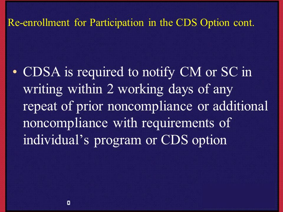 Re-enrollment for Participation in the CDS Option cont.