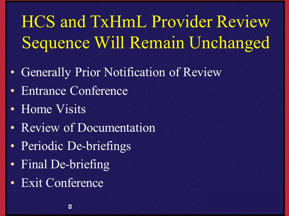 HCS and TxHmL Provider Review Sequence Will Remain Unchanged