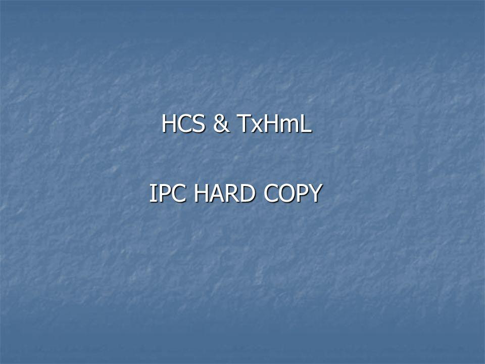 HCS & TxHmL IPC HARD COPY