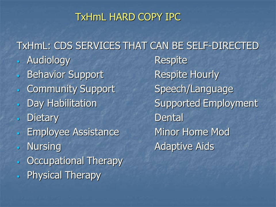 TxHmL: CDS SERVICES THAT CAN BE SELF-DIRECTED Audiology Respite