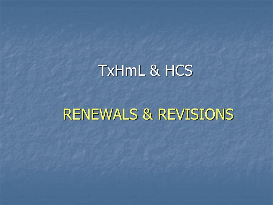RENEWALS & REVISIONS TxHmL & HCS