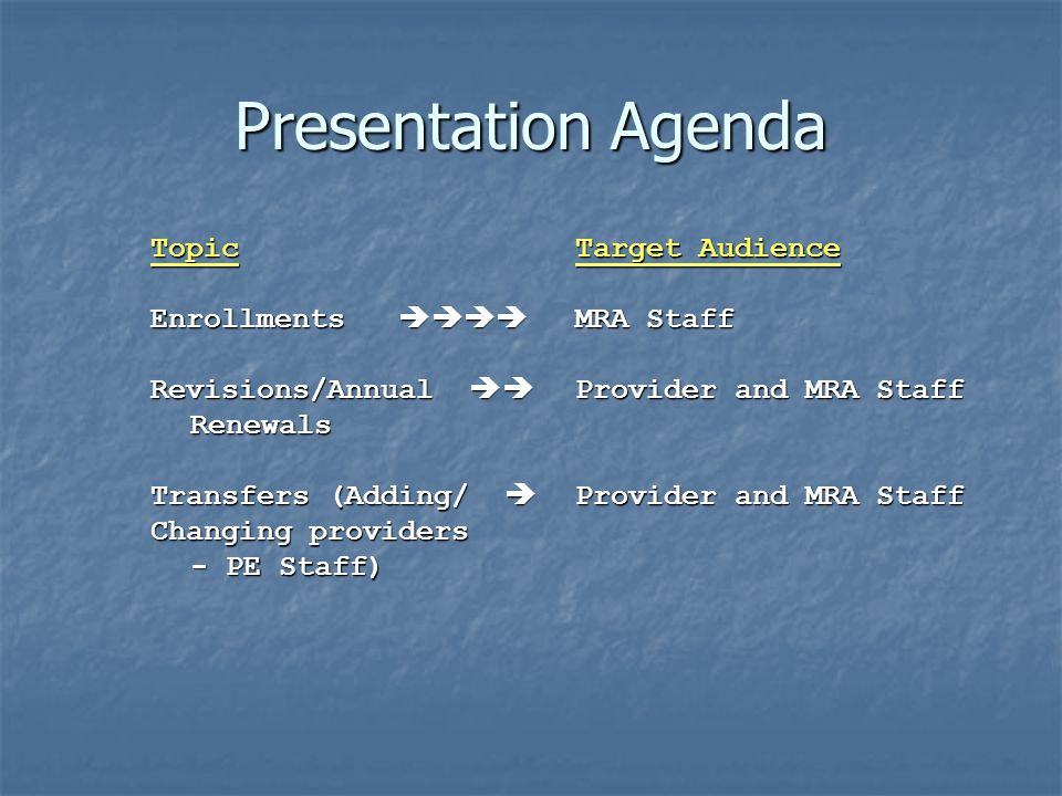 Presentation Agenda Topic Target Audience Enrollments  MRA Staff