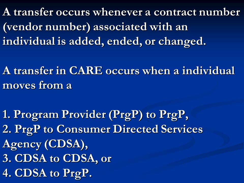 A transfer occurs whenever a contract number (vendor number) associated with an individual is added, ended, or changed.